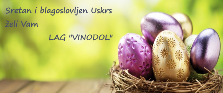 """Sretan i blagoslovljen Uskrs želi Vam LAG """"VINODOL"""""""